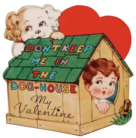 Don't Keep Me in the Doghouse 1946 Vintage Valentine